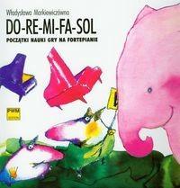 Polskie Wydawnictwo Muzyczne Władysława Markiewiczówna Do-re-mi-fa-sol. Początki nauki gry na fortepianie