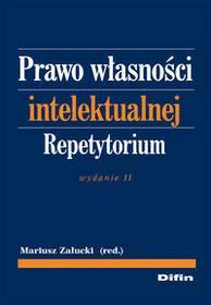 red. Załucki Mariusz Prawo własności intelektualnej Repetytorium - mamy na stanie, wyślemy natychmiast
