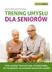 Edgard Samo Sedno Trening umysłu dla seniorów - Natalia Minge, Krzysztof Minge