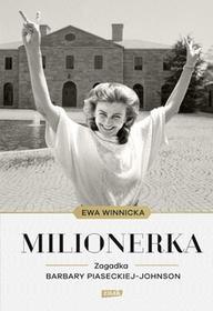 Znak Milionerka. Zagadka Barbary Piaseckiej-Johnson - Ewa Winnicka