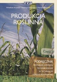 Arkadiusz Artyszak, Hanna Niemczyk, Katarzyna Kuci Produkcja roślinna Podręcznik do nauki zawodu Technik rolnik cz.2 / REA 9788302141256