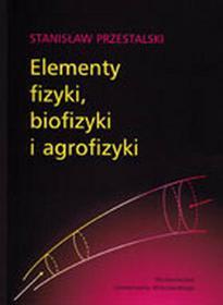 Elementy fizyki, biofizyki i agrofizyki