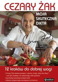 Publicat Cezary Żak Moja skuteczna dieta 12 kroków do dobrej wagi