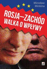 Rytm Oficyna Wydawnicza Rosja-Zachód. Walka o wpływy Mirosław Minkina