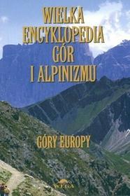 Stapis red. Małgorzata i Jan Kiełkowscy Wielka encyklopedia gór i alpinizmu. Góry Europy