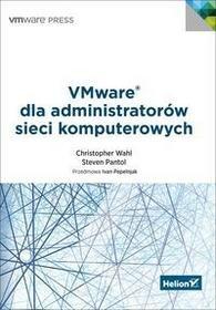 Helion Christopher Wahl, Steve Pantol VMware dla administratorów sieci komputerowych