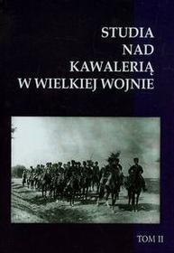 Napoleon V Studia nad Kawalerią w Wielkiej Wojnie Tom 2 - Napoleon V