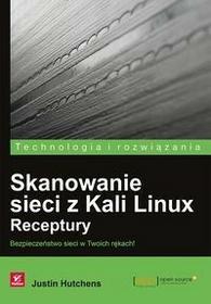 Skanowanie sieci z Kali Linux Receptury - Justin Hutchens