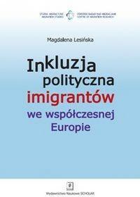 Inkluzja polityczna imigrantów we współczesnej Europie - Magdalena Lesińska