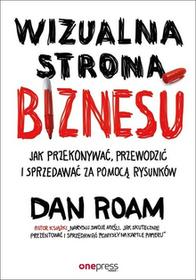 Roam Dan Wizualna strona biznesu. Jak przekonywać, przewodzić i sprzedawać za pomocą rysunków / wysyłka w 24h