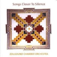 Zollsound Chamber Orchestra Songs Closer to Silence