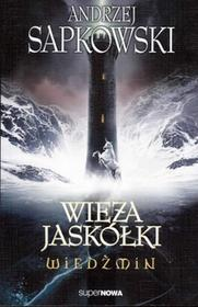 Supernowa Andrzej Sapkowski Wiedźmin. Wieża jaskółki