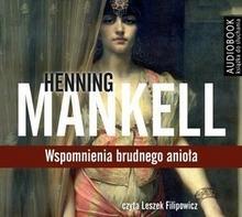 Biblioteka Akustyczna Henning Mankell Wspomnienia brudnego anioła. Audiobook