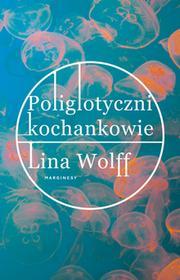 POLIGLOTYCZNI KOCHANKOWIE LINA WOLFF