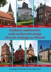 Szlakiem sanktuariów cudu eucharystycznego i Krzyża świętego na Warmii Krzysztof Bielawny PDF)