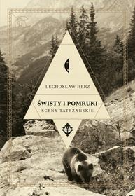 Czarne Świsty i pomruki. Sceny tatrzańskie - Lechosław Herz