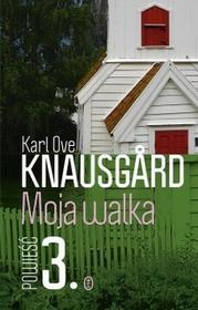 Wydawnictwo Literackie Karl Ove Knausgard Moja walka. Powieść 3