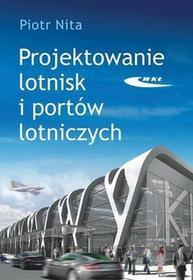 Projektowanie lotnisk i portów lotniczych - Piotr Nita