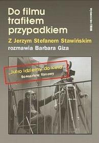 Do filmu trafiłem przypadkiem - Stefan Jerzy