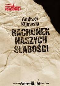 Bellona RACHUNEK NASZYCH SŁABOŚCI. KANON LITERATURY PODZIEMNEJ Andrzej Kijowski 9788311116658