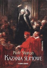 Siedmioróg Piotr Skarga Kazania Sejmowe