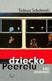 Dziecko Peerelu. Esej dziennik - Tadeusz Sobolewski