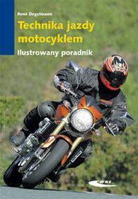Wydawnictwa Komunikacji i Łączności WKŁDegelmann René Technika jazdy motocyklem