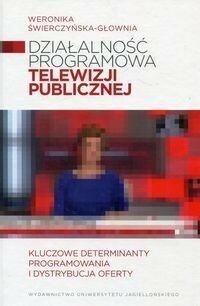 Działalność programowa telewizji publicznej - Świerczyńska-Głownia Weronika