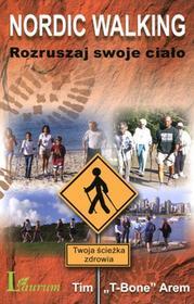 MT Biznes Nordic walking. Rozruszaj swoje ciało Tim T-Bone Arem