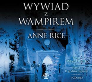 Rebis Anne Rice Wywiad z wampirem. Audiobook