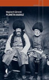 Czarne Planeta Kaukaz - Wojciech Górecki