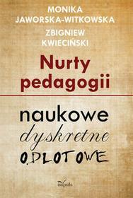 Impuls Monika Jaworska-Witkowska, Zbigniew Kwieciński Nurty pedagogii