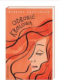 Nasza Księgarnia Obronić królową - Barbara Kosmowska