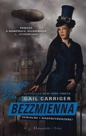 Prószyński Bezzmienna - Gail Carriger