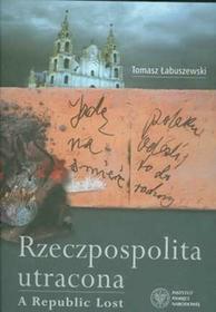 Tomasz Łabuszewski Rzeczpospolita Utracona / A Republic Lost (album) - mamy na stanie, wyślemy natychmiast