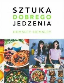Buchmann / GW Foksal Jasmine Hemsley, Melissa Hemsley Sztuka dobrego jedzenia