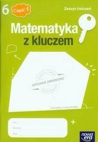 Nowa Era Matematyka z kluczem 6 Zeszyt ćwiczeń Część 1 - Marcin Braun, Małgorzata Paszyńska, Agnieszka Mańkowska