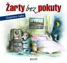 Żarty bez pokuty - Zbigniew Jujka