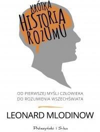Prószyński Krótka historia rozumu - Leonard Mlodinow