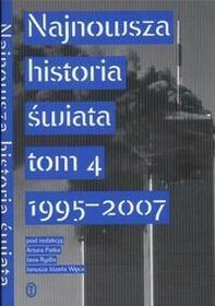 Wydawnictwo Literackie Artur Patek, Jan Rydel, Józef Janusz Węc (red.) Najnowsza Historia świata.Tom 4. 1995-2007