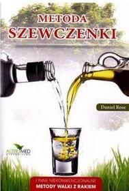 Altermed Daniel Rose Metoda Szewczenki i inne niekonwencjonalne metody walki z rakiem