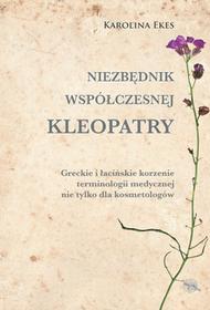 Sub Lupa Niezbędnik współczesnej Kleopatry, wydanie 2 Karolina Ekes