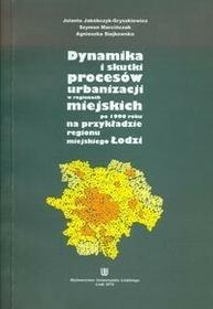 J Jakobczyk-Gryszkiewicz Dynamika i skutki procesów urbanizacji / wysyłka w 24h