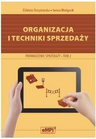 EMPI2 Organizacja i techniki sprzedaży Podręcznik A.18 Prowadzenie sprzedaży Tom 2 - Elżbieta Strzyżewska, Iwona Wielgosik
