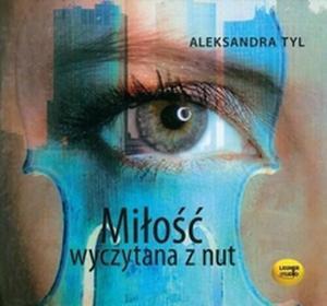 Miłość wyczytana z nut (audiobook CD) - Aleksandra Tyl