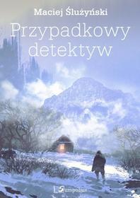 Ślużyński Maciej Przypadkowy detektyw - mamy na stanie, wyślemy natychmiast