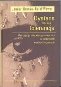 UMCS Wydawnictwo Uniwersytetu Marii Curie-Skłodows Dystans versus tolerancja - Janusz Kirenko, Wawer Rafał