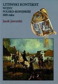 Napoleon V Litewski kontekst wojny polsko rosyjskiej 1831 roku - Jacek Jaworski