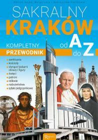 Rafael Dom Wydawniczy Sakralny Kraków Kompletny przewodnik od A do Z - HENRYK BEJDA, MAŁGORZATA PABIS, Pabis Mieczysław