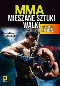 Plyler Danny, Seibert Chad MMA Mieszane sztuki walki Trening i technika / wysyłka w 24h